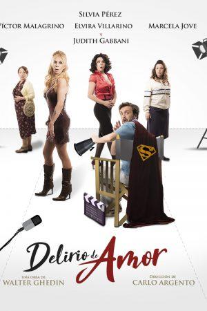 DELIRIO DE AMOR EN Teatro la Comedia Bs As
